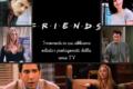 Serie tv: Friends, i momenti in cui abbiamo odiato i protagonisti della serie TV